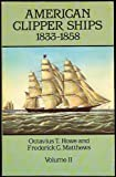 img - for American Clipper Ships, 1833-1858: Malay-Young Mechanic, Vol 2 by Octavius T. Howe (1986-08-03) book / textbook / text book