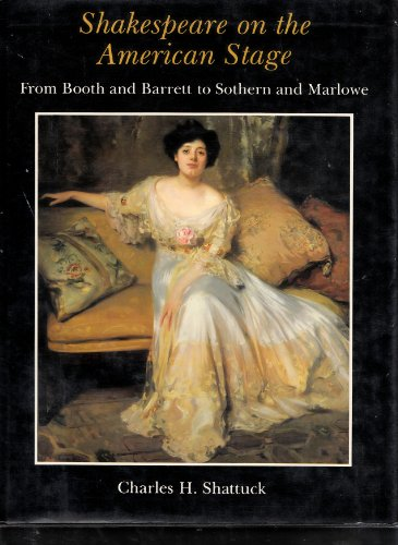Shakespeare on the American Stage: From Booth and Barrett to Sothern and Marlowe v. 2