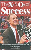 The Xs & Os of Success: A Playbook for Leaders in Business and Life