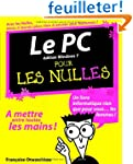 Le PC pour les nulles : Edition Windo...