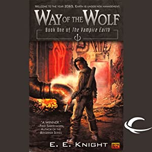 Way of the Wolf: The Vampire Earth, Book 1 | [E. E. Knight]