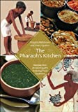 img - for The Pharaohs Kitchen:Recipes from Ancient Egypts Enduring Food Traditions book / textbook / text book