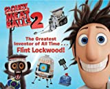 img - for The Greatest Inventor of All Time . . . Flint Lockwood! (Cloudy with a Chance of Meatballs Movie) book / textbook / text book