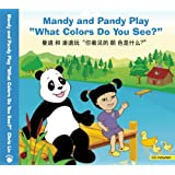 """Mandy and Pandy Play """"What Colors Do You See?"""" (English and Chinese Edition)"""