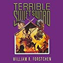 Terrible Swift Sword: The Lost Regiment, Book 3 Audiobook by William R. Forstchen Narrated by Patrick Lawlor