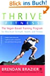 Thrive Fitness: The Vegan-Based Train...