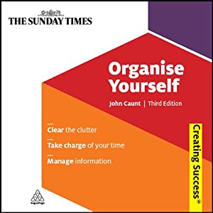 Organise Yourself: Creating Success Series | [John Caunt]