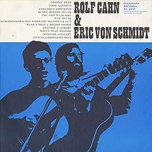 Amazon Com Rolf Cahn Amp Eric Von Schmidt Music