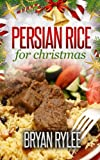 persian cookbook : How to make Delicious Persian rice (healthy eating cookbooks)