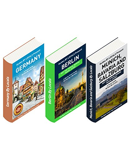Germany: By Locals - A Germany Travel Guide Written By A German (BOX SET!): The Best Travel Tips About Where to Go and What to See in Germany (3 BOOKS IN ONE!) PDF