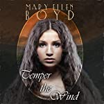 Temper the Wind: Days of the Judges Book 1 | Mary Ellen Boyd