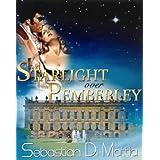 Starlight Over Pemberley (The Jonathan Thomas and Georgiana Darcy Chronicle Book 1) ~ Sebastian Di Mattia