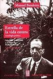 Estrella De La Vida Entera / Star of Whole Life: Antologia Poetica / Poetic Anthology (El Otro Lado/Poesia / the Other Side/ Poetry) (9879396863) by Bandeira, Manuel