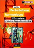 Perturbations harmoniques : Effets, origine, mesures, diagnostic, remdes