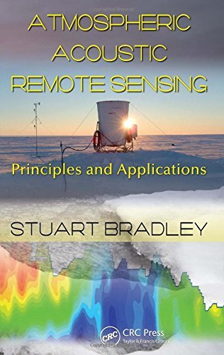 Atmospheric Acoustic Remote Sensing: Principles and Applications by Stuart Bradley (2007-12-26)