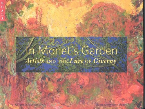In Monet's Garden: Artists and the Lure of Giverny