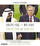 img - for House of Bush, House of Saud: The Secret Relationship Between the World's Two Most Powerful Dynasties book / textbook / text book