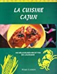 La cuisine cajun : 100 D�licieuses re...