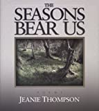 img - for Seasons Bear Us: Poems book / textbook / text book