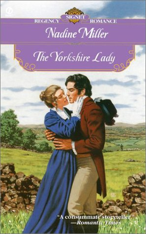 The Yorkshire Lady (Signet Regency Romance), Nadine  Miller