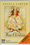 Wise Children: Complete & Unabridged