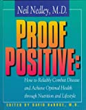 Neil Nedley Proof Positive: How to Reliably Combat Disease and Achieve Optimal Health Through Nutrition and Lifestyle
