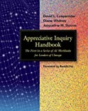Appreciative Inquiry Handbook: The First in a Series of AI Workbooks for Leaders of Change (Book & CD) (Tools in Appreciative Inquiry, 1)