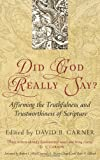 img - for Did God Really Say?: Affirming the Truthfulness and Trustworthiness of Scripture book / textbook / text book
