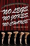 """""""No Legs, No Jokes, No Chance"""": A His..."""