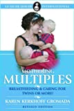 img - for Mothering Multiples: Breastfeeding and Caring for Twins or More! (La Leche League International Book) [Paperback] [2007] (Author) Karen Kerkhoff Gromada book / textbook / text book