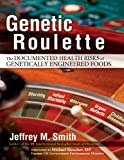 Genetic Roulette: The Documented Health Risks of Genetically Engineered Foods (English Edition)