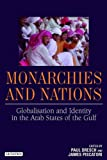 img - for Monarchies and Nations: Globalisation and Identity in the Arab States of the Gulf (Library of Modern Middle East Studies) book / textbook / text book