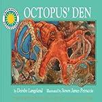 Octopus' Den: A Smithsonian Oceanic Collection Book | Deirdre Langeland