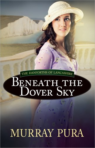 Image of Beneath the Dover Sky (The Danforths of Lancashire)