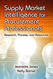 img - for By Jeanette Jones Supply Market Intelligence for Procurement Professionals: Research, Process, and Resources [Hardcover] book / textbook / text book