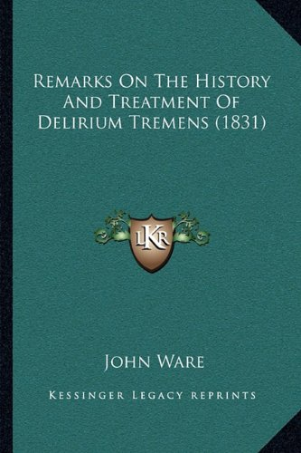 remarks-on-the-history-and-treatment-of-delirium-tremens-1831