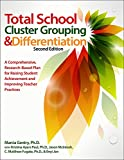 img - for Total School Cluster Grouping and Differentiation: A Comprehensive, Research-Based Plan for Raising Student Achievement and Improving Teacher Practices book / textbook / text book