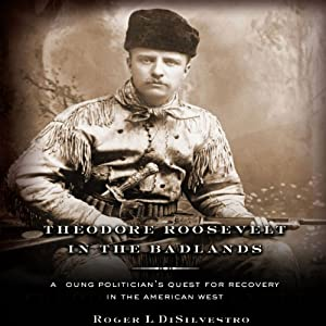Theodore Roosevelt in the Badlands Audiobook