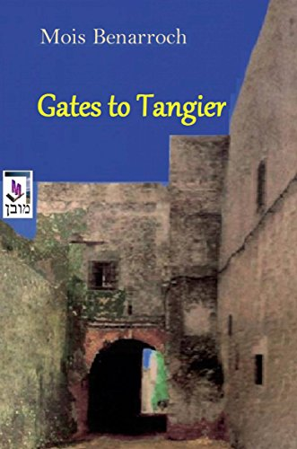 Gates to Tangier by Mois Benarroch