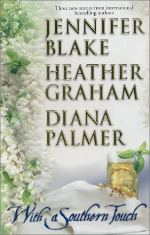 With A Southern Touch, JENNIFER BLAKE, HEATHER GRAHAM, DIANA PALMER