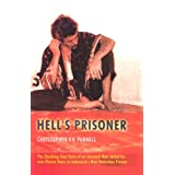 Hell's Prisoner: Jailed for over Eleven Years in Indonesia's Most Notorious Prisons