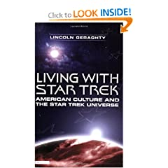 Living with Star Trek: American Culture and the Star Trek Universe by Lincoln Geraghty