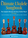 Ultimate Ukulele Songbook: The Complete Resource for Every Uke Player!