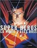 echange, troc Alex Ross, Chip Kidd, Geoff Spear - Super héros : La Magie d'Alex Ross