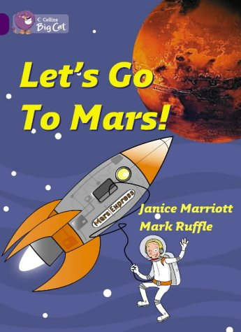 Collins Big Cat - Let's Go to Mars: Band 08/Purple