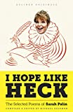 I Hope Like Heck: The Selected Poems of Sarah Palin