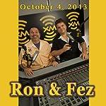 Ron & Fez, October 04, 2013    Ron & Fez