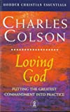 Loving God (Hodder Christian Essentials) (034070991X) by Colson, Charles W.