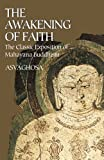 The Awakening of Faith: The Classic Exposition of Mahayana Buddhism (048643141X) by Asvaghosa