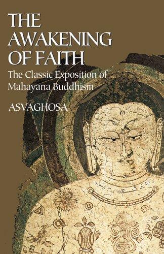 The Awakening of Faith: The Classic Exposition of Mahayana Buddism